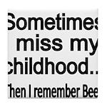 Sometimes I miss my Childhood Tile Coaster