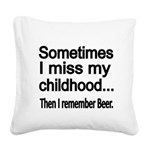 Sometimes I miss my Childhood Square Canvas Pillow