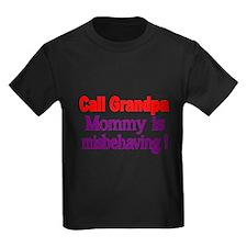 Call Grandpa. Mommy Is Misbehaving. T-Shirt