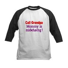 Call Grandpa. Mommy is misbehaving. Baseball Jerse
