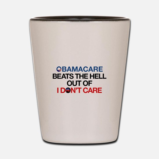 Obamacare Beats the Hell Out of I Don't Care Shot