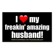 """I Love My Freakin' Amazing Husband"" Decal"