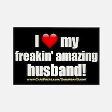 """""""I Love My Freakin' Amazing Husband"""" Rectangle Mag"""
