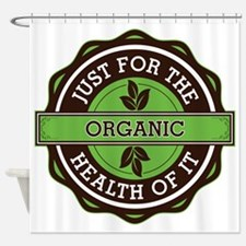 Organic For the Health of It Shower Curtain