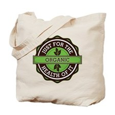 Organic For the Health of It Tote Bag