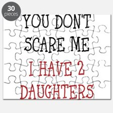 You dont scare me i have 2 daughters Puzzle