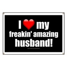 """I Love My Freakin' Amazing Husband"" Banner"