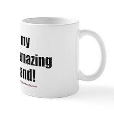 """""""I Love My Freakin' Amazing Husband"""" Mug"""