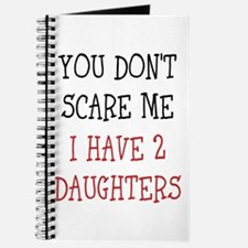 You dont scare me i have 2 daughters Journal