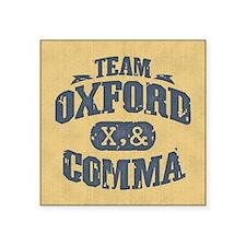 """Team Oxford Comma Square Sticker 3"""" x 3"""""""