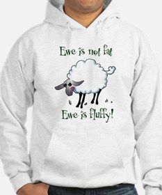 Ewe is not Fat Hoodie
