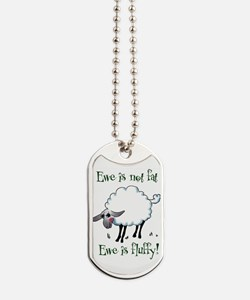 Ewe is not Fat Dog Tags