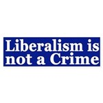 Liberalism is Not a Crime (bumper sticker)