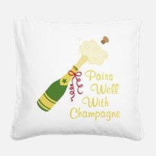 Pairs Well With Champagne Square Canvas Pillow