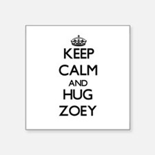 Keep Calm and HUG Zoey Sticker
