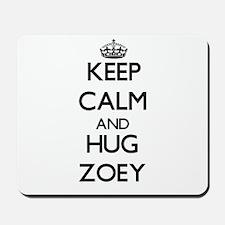 Keep Calm and HUG Zoey Mousepad