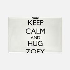 Keep Calm and HUG Zoey Magnets