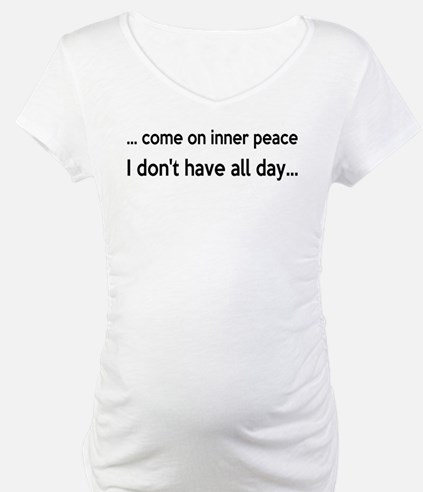 Come On Inner Peace All Day Shirt