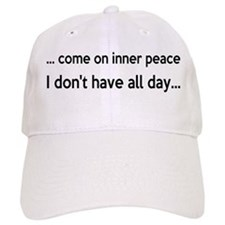 Come On Inner Peace All Day Baseball Cap