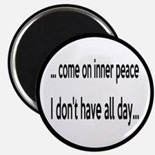 "Come On Inner Peace All Day 2.25"" Magnet (100 pack"