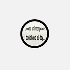 Come On Inner Peace All Day Mini Button