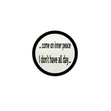 Come On Inner Peace All Day Mini Button (10 pack)