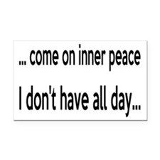 Come On Inner Peace All Day Rectangle Car Magnet