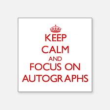 Keep calm and focus on Autographs Sticker