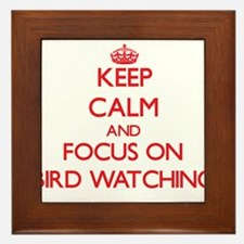 Keep calm and focus on Bird Watching Framed Tile