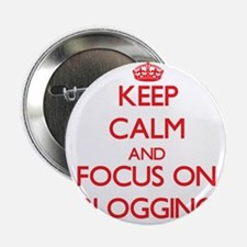 """Keep calm and focus on Blogging 2.25"""" Button"""