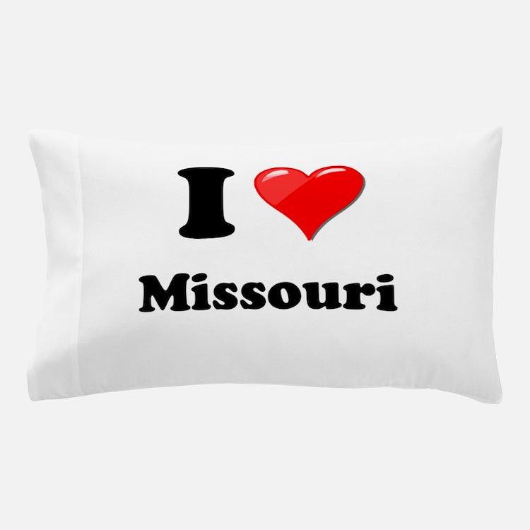 I Love Missouri Pillow Case