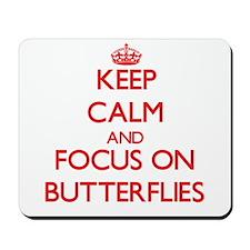 Keep calm and focus on Butterflies Mousepad