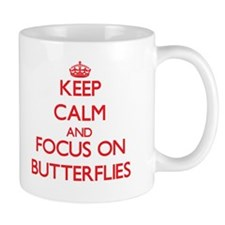 Keep calm and focus on Butterflies Mugs