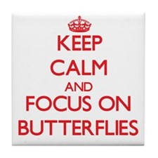 Keep calm and focus on Butterflies Tile Coaster