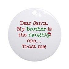 Dear Santa My Brother Ornament (Round)