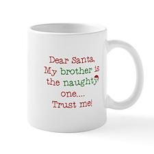 Dear Santa My Brother Mugs