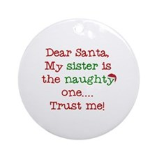 Dear Santa My Sister Ornament (Round)
