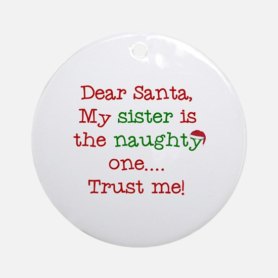 Dear Santa My Sister Ornament (Round)