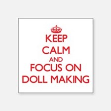 Keep calm and focus on Doll Making Sticker