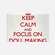 Keep calm and focus on Doll Making Magnets