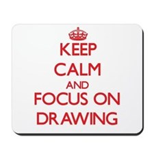 Keep calm and focus on Drawing Mousepad