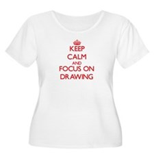Keep calm and focus on Drawing Plus Size T-Shirt