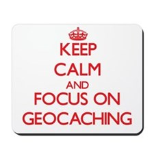 Keep calm and focus on Geocaching Mousepad