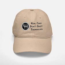 Real Cars Don't Shift Themselves Baseball Baseball Baseball Cap