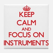 Keep calm and focus on Instruments Tile Coaster