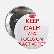 """Keep calm and focus on Interactive Fiction 2.25"""" B"""