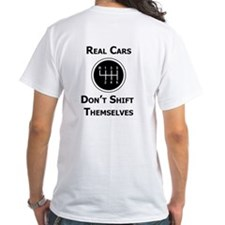 Real Cars Don't Shift Themselves T-Shirt - BACK