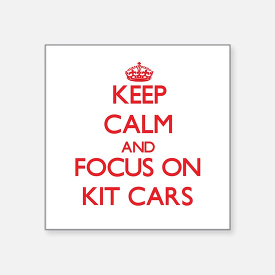 Keep calm and focus on Kit Cars Sticker