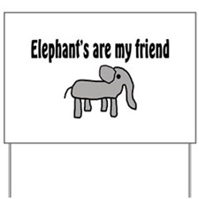 Elephants are my Friends Yard Sign
