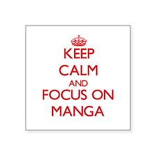 Keep calm and focus on Manga Sticker